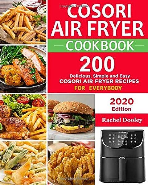 Amazon Com Cosori Air Fryer Cookbook 200 Delicious Simple And