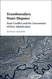 Transboundary Water Disputes: State Conflict and the Assessment of their Adjudication