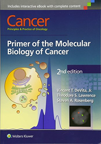Cancer: Principles & Practice of Oncology: Primer of the Molecular Biology of - Molecular Cancer Cell