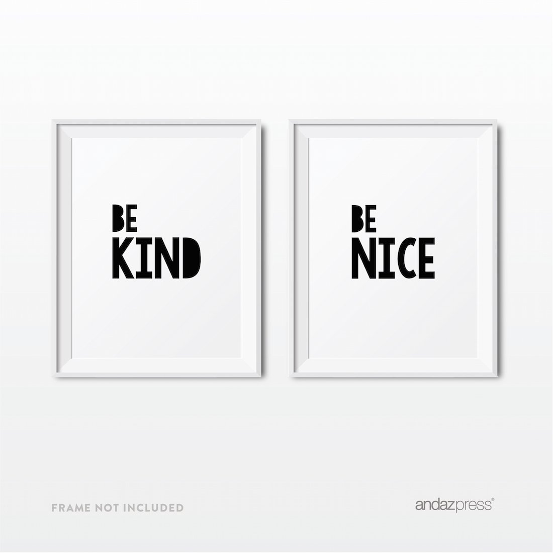 Andaz Press Unframed Nursery Kids Room Wall Art, Modern Black and White, Be Kind, Be Nice, 8.5x11-inch Print Poster Signs Gift, 2-Pack, Playroom, Classroom Decor, Decorations