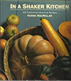 In a Shaker Kitchen: 100 Shaker Recipes