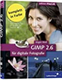 GIMP 2.6 für digitale Fotografie (Galileo Design)