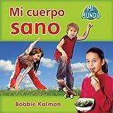 Mi Cuerpo Sano, Bobbie Kalman, 0778785831