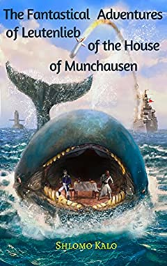 Humor & Satire: The Fantastical Adventures of Leutenlieb of the House of Munchausen