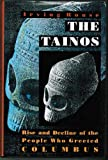 The Tainos : Rise and Decline of the People Who Greeted Columbus, Rouse, Irving, 0300051816