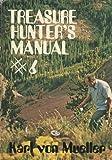 Treasure Hunter's Manual, Karl Von Mueller, 0915920298