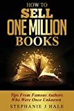 img - for How To Sell One Million Books: Tips From Famous Authors Who Were Once Unknown book / textbook / text book