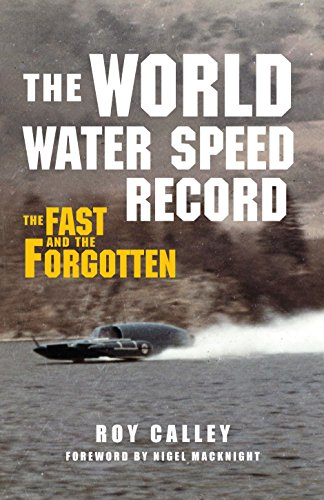 (The World Water Speed Record: The Fast and The Forgotten)
