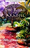 The Road to Aradell, Felicia Levitt, 1463758863