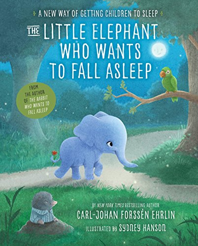 The Little Elephant Who Wants to Fall Asleep: A New Way of Getting Children to Sleep (3 Little Elephants)