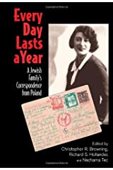 Every Day Lasts a Year: A Jewish Family's Correspondence from Poland Kindle Edition