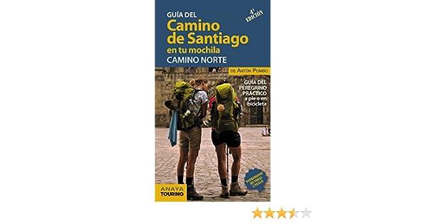 El Camino de Santiago en tu mochila : camino norte: Antón Pombo Rodríguez: 9788491581017: Amazon.com: Books