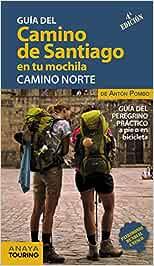 El Camino de Santiago en tu mochila. Camino Norte: Amazon.es: Anaya Touring, Pombo Rodríguez, Antón: Libros