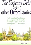 img - for 'The Sixpenny Debt' and Other Oxford Stories (OxPens Oxford Short Story Anthologies Book 1) book / textbook / text book