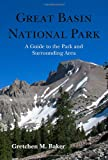 Great Basin National Park, Gretchen M. Baker, 0874218403