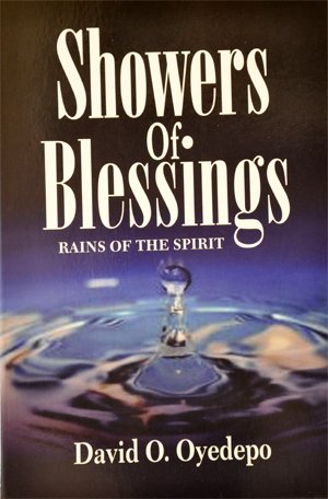 Showers of Blessings: Rain of The Spirit David Oyedepo