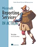 Microsoft Reporting Services in Action, Teo Lachev, 1932394222