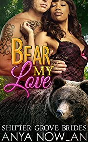 Bear My Love (Shifter Grove Brides Book 4)