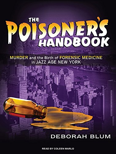 The Poisoner's Handbook: Murder and the Birth of Forensic Medicine in Jazz Age New York by Tantor Audio
