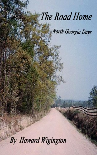 The Road Home (North Georgia Days Book 1) by [Wigington, Howard]