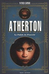 Atherton, Tome 1 : Le Palais du Pouvoir par Patrick Carman