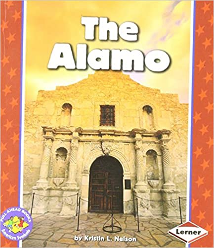 The Alamo (Pull Ahead Books) by Kristin L. Nelson (2004)