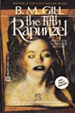 The Fifth Rapunzel, B. M. Gill, 0373261136