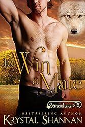 To Win A Mate (A Western Shapeshifter Werewolf Romance): Somewhere, TX (VonBrandt Family Book 3)