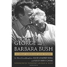 George & Barbara Bush: A Great American Love Story