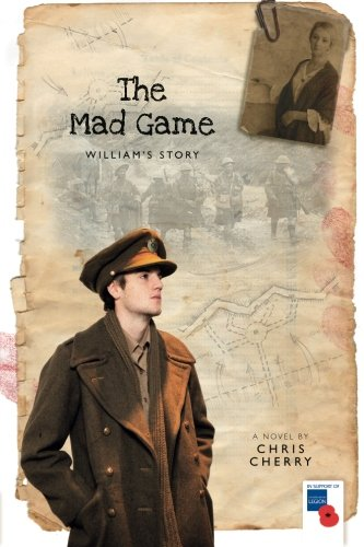 The Mad Game: William's Story (Love and War) (Volume 1)