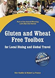 Gluten and Wheat Free Toolbox for Local Dining and Global Travel (Let's Eat Out Around The World Book 1)
