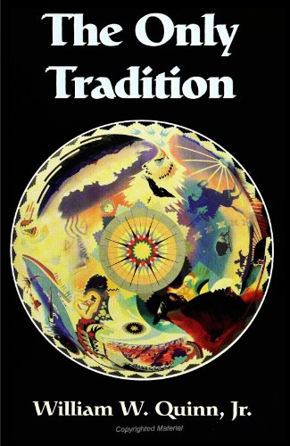The Only Tradition (S U N Y Series in Western Esoteric Traditions) (Suny Series, Western Esoteric Traditions)