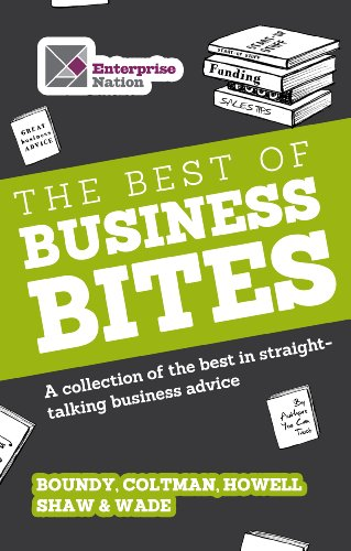 The Best of Business Bites: A collection of the best in straight-talking business advice