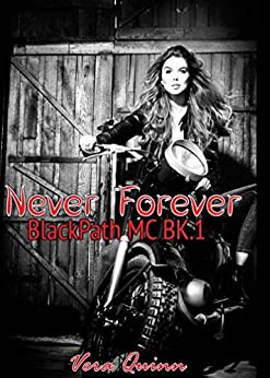 Never Forever (BlackPath MC Book 1) by [Quinn, Vera]