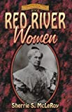 img - for Red River Women (Women of the West (Republic of Texas)) by Sherrie S. McLeroy (1996-06-27) book / textbook / text book