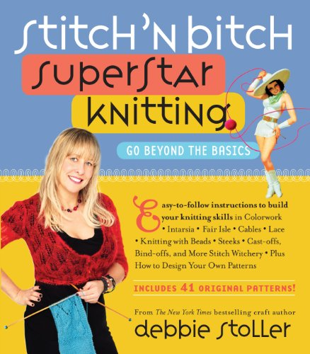 Stitch 'n Bitch Superstar Knitting: Go Beyond the Basics - Star Stitches