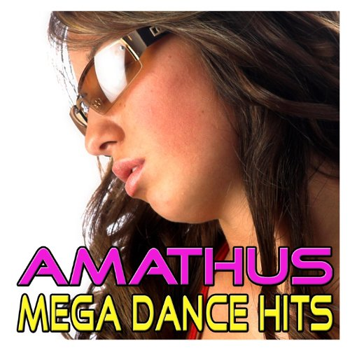 Amathus mega dance hits best of dance house for Top 50 house songs