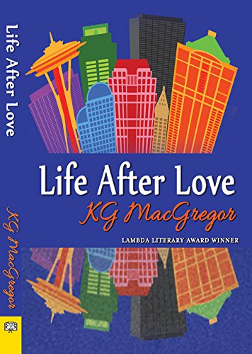 Life After Love Kindle Edition By Kg Macgregor Literature