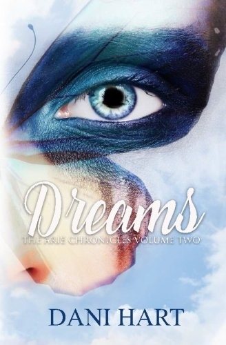 Dreams: The Arie Chronicles (Volume 2)