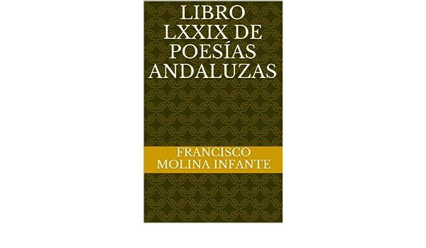 Amazon.com: LIBRO LXXIX DE POESÍAS ANDALUZAS (POESÍA ANDALUZA ACTUAL nº 79) (Spanish Edition) eBook: (no hay otros colaboradores)., Francisco Molina ...