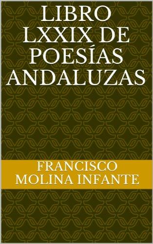 LIBRO LXXIX DE POESÍAS ANDALUZAS (POESÍA ANDALUZA ACTUAL nº 79) (Spanish Edition)