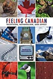 img - for Feeling Canadian: Television, Nationalism, & Affect (Film and Media Studies) by Marusya Bociurkiw (2011-04-01) book / textbook / text book