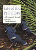 Life of the Pigeon, Alexander Frank Skutch, 080142528X