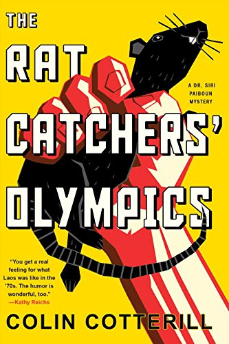 The Rat Catchers Olympics  A Dr  Siri Paiboun Mystery