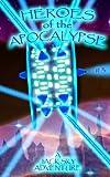 Heroes of the Apocalypse #3, Jack Sky, 149223933X