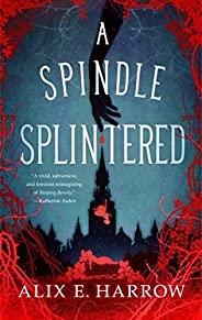 A Spindle Splintered (Fractured Fables)