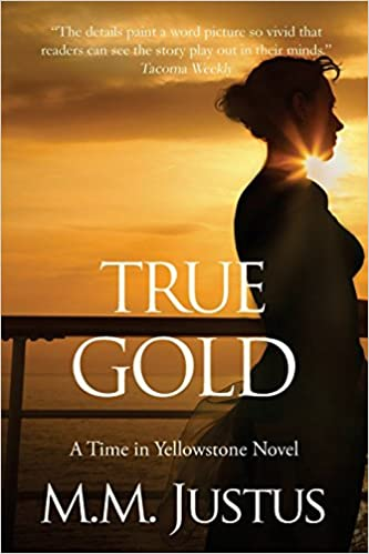 Book True Gold: Volume 2 (Time in Yellowstone)