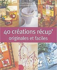 40 créations originales de récup' par Irène Lassus