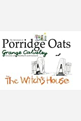 The Adventures of Porridge Oats: The Witch's House (Volume 6) Paperback