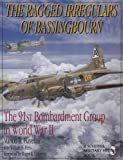 The Ragged Irregulars: The 91st Bomb Group in World War II